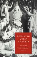 Cambridge Studies in Nineteenth-Century Literature and Culture: Remaking Queen Victoria Series Number 10