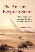 Case Studies in Early Societies: The Ancient Egyptian State: The Origins of Egyptian Culture (c. 8000-2000 BC) Series Number 8