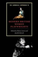 Cambridge Companions to Literature: The Cambridge Companion to Modern British Women Playwrights