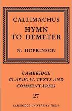 Cambridge Classical Texts and Commentaries: Callimachus: Hymn to Demeter Series Number 27