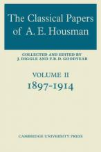 The Classical Papers of A. E. Housman: 1882-1897 Volume 1