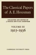 The Classical Papers of A. E. Housman: 1897-1914 Volume 2