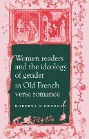 Women Readers and the Ideology of Gender in Old French Verse Romance