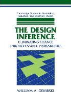 Cambridge Studies in Probability, Induction and Decision Theory: The Design Inference: Eliminating Chance through Small Probabilities
