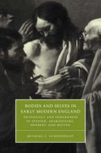 Cambridge Studies in Renaissance Literature and Culture: Bodies and Selves in Early Modern England: Physiology and Inwardness in Spenser, Shakespeare, Herbert, and Milton Series Number 34
