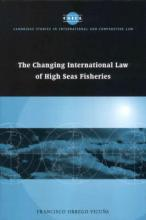 Cambridge Studies in International and Comparative Law: The Changing International Law of High Seas Fisheries Series Number 9