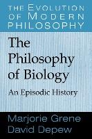 The Evolution of Modern Philosophy: The Philosophy of Biology: An Episodic History
