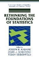 Rethinking the Foundations of Statistics