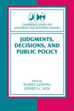 Cambridge Series on Judgment and Decision Making: Judgments, Decisions, and Public Policy