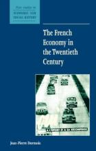 New Studies in Economic and Social History: The French Economy in the Twentieth Century Series Number 49