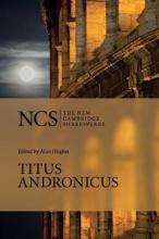The New Cambridge Shakespeare: Titus Andronicus