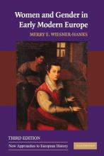 New Approaches to European History: Women and Gender in Early Modern Europe Series Number 41