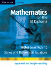 IB Diploma: Mathematics for the IB Diploma Higher Level: Series and Differential Equations