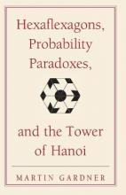Hexaflexagons, Probability Paradoxes and the Tower of Hanoi