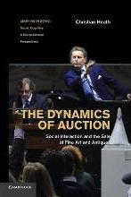Learning in Doing: Social, Cognitive and Computational Perspectives: The Dynamics of Auction: Social Interaction and the Sale of Fine Art and Antiques