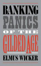 Studies in Macroeconomic History: Banking Panics of the Gilded Age