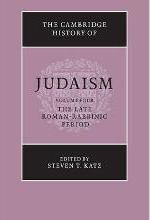 The The Cambridge History of Judaism: Volume 4, the Late Roman-Rabbinic Period: The Cambridge History of Judaism: Volume 4, The Late Roman-Rabbinic Period Late Roman-Rabbinic Period v. 4