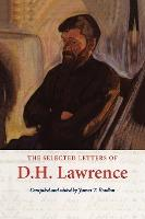 The Cambridge Edition of the Letters of D. H. Lawrence: The Selected Letters of D. H. Lawrence