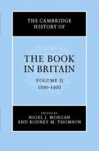 The Cambridge History of the Book in Britain: Volume 2, 1100-1400