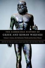 The Cambridge History of Greek and Roman Warfare: Volume 1, Greece, The Hellenistic World and the Rise of Rome