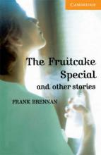 Cambridge English Readers: The Fruitcake Special and Other Stories Level 4