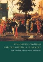 Cambridge Studies in Renaissance Literature and Culture: Renaissance Clothing and the Materials of Memory Series Number 38