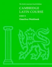 Cambridge Latin Course Unit 3 Omnibus Workbook North American edition: Omnibus Workbook Unit 3