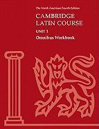 Cambridge Latin Course Unit 1 Omnibus Workbook North American edition: Omnibus Workbook Unit 1
