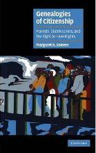 Cambridge Cultural Social Studies: Genealogies of Citizenship: Markets, Statelessness, and the Right to Have Rights