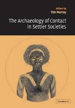 New Directions in Archaeology: The Archaeology of Contact in Settler Societies