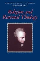 The Cambridge Edition of the Works of Immanuel Kant: Religion and Rational Theology