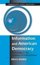 Communication, Society and Politics: Information and American Democracy: Technology in the Evolution of Political Power