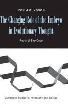 The Changing Role of the Embryo in Evolutionary Thought