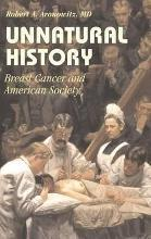 Cambridge Studies in the History of Medicine: Unnatural History: Breast Cancer and American Society
