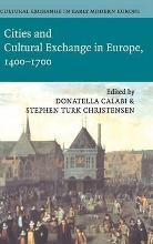 Cultural Exchange in Early Modern Europe 4 Volume Hardback Set Cultural Exchange in Early Modern Europe: Cities and Cultural Exchange in Europe, 1400-1700 Volume 2