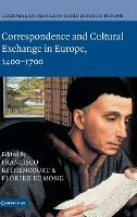 Cultural Exchange in Early Modern Europe 4 Volume Hardback Set Cultural Exchange in Early Modern Europe: Correspondence and Cultural Exchange in Europe, 1400-1700 Volume 3