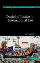 Hersch Lauterpacht Memorial Lectures: Denial of Justice in International Law Series Number 17