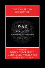 The Cambridge History of War The Cambridge History of War: War and the Modern World Volume 4