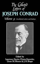 The The Collected Letters of Joseph Conrad 9 Volume Hardback Set The Collected Letters of Joseph Conrad: Uncollected Letters and Indexes Volume 9