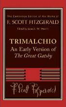 """Trimalchio: Early Version of the """"Great Gatsby"""""""