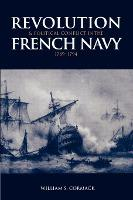 Revolution and Political Conflict in the French Navy 1789-1794