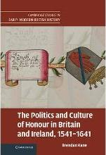 Cambridge Studies in Early Modern British History: The Politics and Culture of Honour in Britain and Ireland, 1541-1641