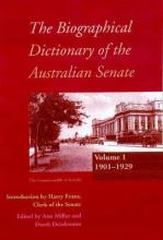 Biographical Dictionary Of The Australian Senate Volume 1