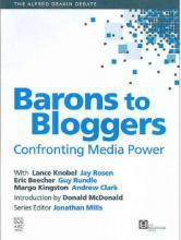 Alfred Deakin Debate: Barons To Bloggers Confronting Media Power v. 1