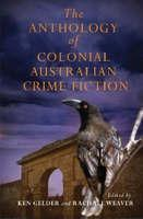 The Anthology Of Colonial Aust Crime Fiction