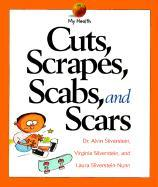 Cuts, Scrapes, Scabs, and Scars