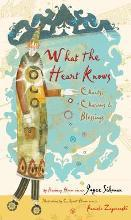 What the Heart Knows: Chants, Charms, and Blessings
