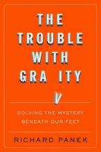Trouble with Gravity: Solving the Mystery Beneath Our Feet