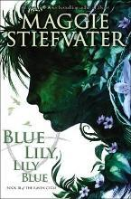 Blue Lily, Lily Blue (the Raven Cycle, Book 3)
