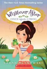 Whatever After: #8 Once Upon a Frog
